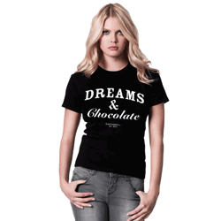 Tricou fete Dreams and Chocolate - mesaje amuzante