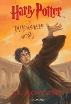 Carti in limba romana Harry Potter - Volumul 7 - Talismanele Mortii