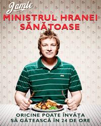 Jamie Oliver - Ministrul Hranei Sanatoase