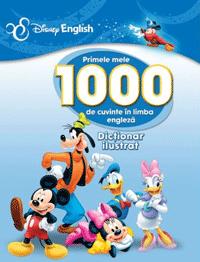 Disney English - Primele mele 1000 de cuvinte in limba engleza