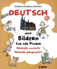 Deutsch mit Bildern fűr alle Kinder este destinată copiilor preşcolari
