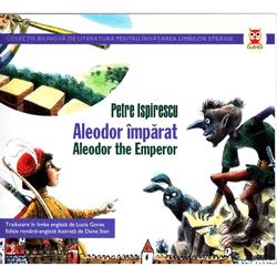 Aleodor Imparat. Aleodor The Emperor - Petre Ispirescu