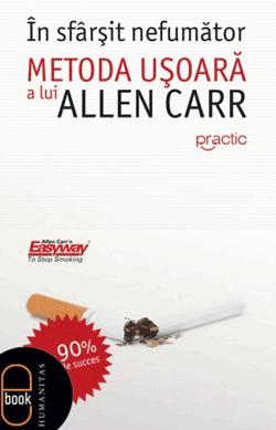 In sfarsit nefumator - Allen Carr. Cum sa te lasi de fumat - carte
