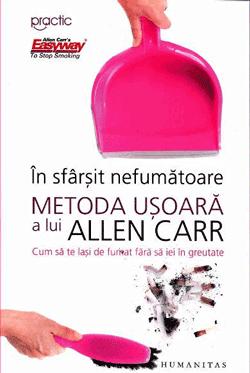 In sfarsit nefumatoare. Allen Carr. Cum sa te lasi de fumat.