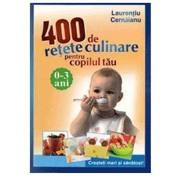 Carte: 400 de retete culinare pentru copilul tau (0-3 ani)