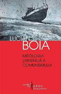 Mitologia stiintifica a comunismului - Carte de Lucian Boia