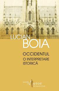 Occidentul: O interpretare istorica Cartile lui Lucian Boia