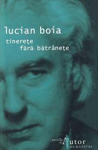 Tinerete fara batranete o carte de Lucian Boia
