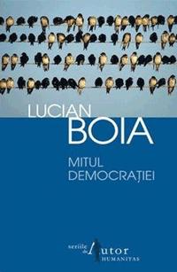 Mitul democratiei - Lucian Boia Cartea