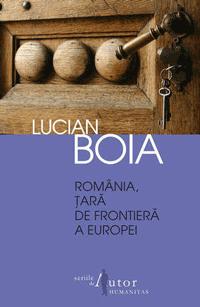 Romania, tara de frontiera a Europei Lucian Boia