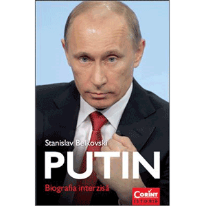 Carte incendiara interzisa in Rusia – Putin o biografie interzisa de Stanislav Belkovski