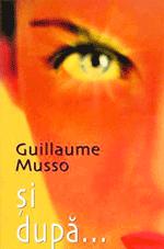 Cartile lui Guillaume Musso online: Si dupa ...