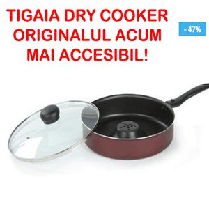 Tigaia Dry Cooker - Originala