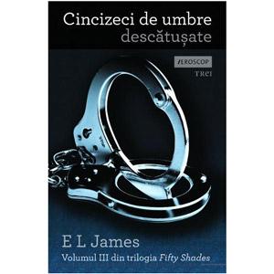 Cartea Cinzeci de umbre descatusate volumul 3 Fifty Shades of Grey EL James