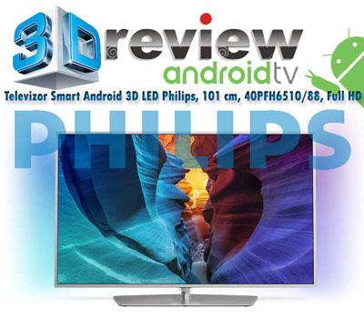 Pret redus cu 1100 RON la Smart TV Android 3D LED Philips 40PFH6510/88 Full HD