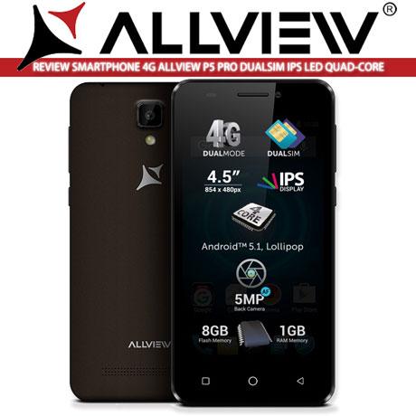 Cel mai ieftin Smartphone 4G Dual Sim Android Quad Core Allview P5 Pro
