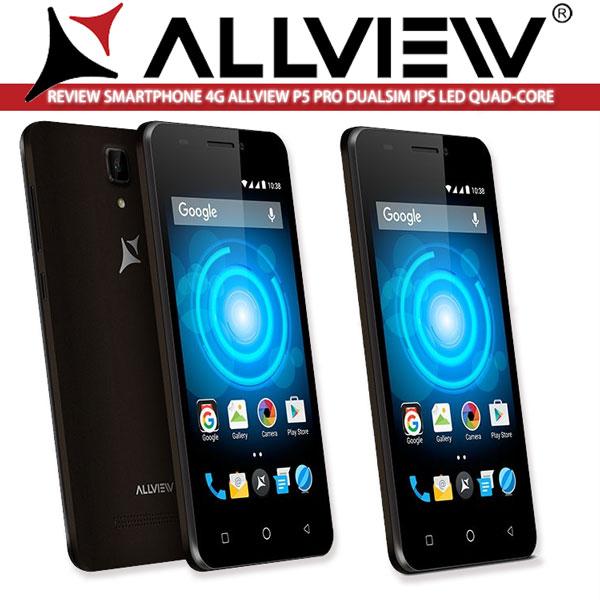 Review Pareri si Preturi Allview P5 Pro Smartphone Dual SIM 4G Dual Mode FDD si TDD